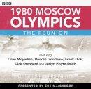 Cram, Steve, MacGregor, Sue - 1980 Moscow Olympics: The Reunion - 9781445883663 - 9781445883663