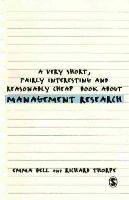 Bell, Emma, Thorpe, Richard - A Very Short, Fairly Interesting and Reasonably Cheap Book about Management Research (Very Short, Fairly Interesting & Cheap Books) - 9781446201626 - V9781446201626