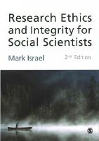 Israel, Mark - Research Ethics and Integrity for Social Scientists: Beyond Regulatory Compliance - 9781446207499 - V9781446207499