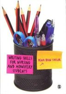 Taylor, Dena Bain - Writing Skills for Nursing and Midwifery Students - 9781446208342 - V9781446208342