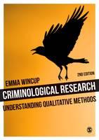Wincup, Emma - Criminological Research: Understanding Qualitative Methods (Introducing Qualitative Methods series) - 9781446209141 - V9781446209141