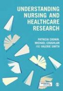Cronin, Patricia, Coughlan, Michael, Smith, Valerie - Understanding Nursing and Healthcare Research - 9781446241011 - V9781446241011