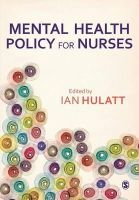 Hulatt, Ian - Mental Health Policy for Nurses - 9781446252512 - V9781446252512