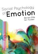 Ellis, Darren, Tucker, Ian - Social Psychology of Emotion - 9781446254790 - V9781446254790