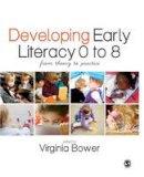 Bower, Virginia - Developing Early Literacy 0-8 - 9781446255339 - V9781446255339