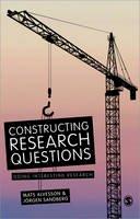 Alvesson, Mats; Sandberg, Jorgen - Constructing Research Questions - 9781446255933 - V9781446255933