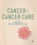 Wyatt, Debbie - Cancer and Cancer Care - 9781446256282 - V9781446256282
