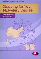 Walker, Hilary; Scanlan, Siobhan - Studying for Your Midwifery Degree - 9781446256770 - V9781446256770