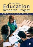 Burton, Dr. Neil; Brundrett, Mark; Jones, Marion - Doing Your Education Research Project - 9781446266779 - V9781446266779