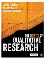 Aurini, Janice, Heath, Melanie, Howells, Stephanie - The How To of Qualitative Research - 9781446267080 - V9781446267080