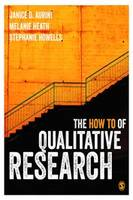 Aurini, Janice, Heath, Melanie, Howells, Stephanie - The How To of Qualitative Research - 9781446267097 - V9781446267097