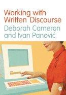 Cameron, Deborah, Panovic, Ivan - Working with Written Discourse - 9781446267233 - V9781446267233