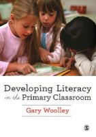 Woolley, Gary - Developing Literacy in the Primary Classroom - 9781446267295 - V9781446267295