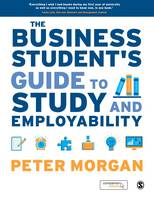 Morgan, Peter - The Business Student's Guide to Study and Employability - 9781446274125 - V9781446274125