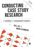 Lee, Bill, Saunders, Mark N. K. - Conducting Case Study Research for Business and Management Students (Mastering Business Research Methods) - 9781446274170 - V9781446274170