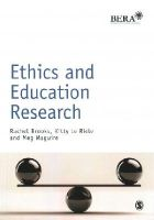 Brooks, Rachel, te Riele, Kitty, Maguire, Meg - Ethics and Education Research (BERA/SAGE Research Methods in Education) - 9781446274880 - V9781446274880