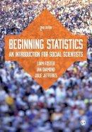 Foster, Liam, Diamond, Ian, Jefferies, Julie - Beginning Statistics: An Introduction for Social Scientists - 9781446280706 - V9781446280706