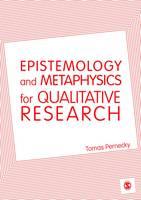 Pernecky, Tomas - Epistemology and Metaphysics for Qualitative Research - 9781446282397 - V9781446282397