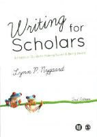Nygaard, Lynn - Writing for Scholars: A Practical Guide to Making Sense & Being Heard - 9781446282540 - V9781446282540