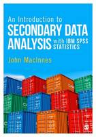 MacInnes, John - An Introduction to Secondary Data Analysis with IBM SPSS Statistics - 9781446285763 - V9781446285763