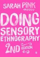 Pink, Sarah - Doing Sensory Ethnography - 9781446287590 - V9781446287590