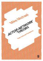 Michael, Mike - Actor-Network Theory: Trials, Trails and Translations - 9781446293966 - V9781446293966