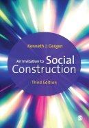 Gergen, Kenneth - An Invitation to Social Construction - 9781446296486 - V9781446296486