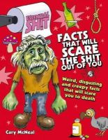 McNeal, Cary - Facts That Will Scare the Shit Out of You - 9781446300411 - V9781446300411