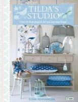 Tone Finnanger - Tilda's Studio: Over 50 fresh projects for you, your home and loved ones - 9781446301586 - V9781446301586