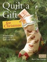 Gaudet, Barrie Sue - Quilt a Gift for Christmas: 21 Beautiful Projects to Quilt and Stitch - 9781446301845 - V9781446301845