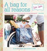 Lisa Lam - A Bag for All Reasons: 12 all-new bags and purses to sew for every occasion - 9781446301852 - V9781446301852