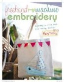 Treffry, Poppy - Freehand Machine Embroidery: Learning to draw with your sewing machine - 9781446301869 - V9781446301869