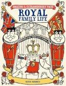 Binney, Ruth - Royal Family Life (Amazing and Extraordinary Facts) - 9781446302491 - V9781446302491