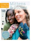 Crompton, Clare - Simple Knits - Mittens & Gloves: 12 Great Ways to Keep Warm - 9781446303047 - V9781446303047