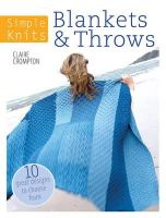 Crompton, Clare - Simple Knits - Blankets & Throws: 10 Great Designs to Choose From - 9781446303085 - V9781446303085