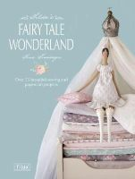 Finnanger, Tone - Tilda's Fairytale Wonderland: Over 25 Beautiful Sewing and Papercraft Projects - 9781446303313 - V9781446303313