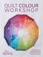 Fat Quarterly - Quilt Color Workshop: Creative Color Combinations for Quilters - 9781446303757 - V9781446303757