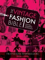 Hemingway, Wayne - The Vintage Fashion Bible: The Complete Guide to Buying and Styling Vintage Fashion from the 1920s to 1990s - 9781446304419 - V9781446304419