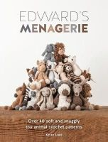 Lord, Kerry - Edward's Menagerie: Over 40 Soft and Snuggly Toy Animal Crochet Patterns - 9781446304785 - V9781446304785