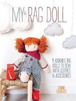 Crasbercu, Corinne - My Rag Doll: 11 Dolls with Clothes and Accessories to Sew - 9781446304846 - V9781446304846