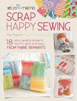 Kruzich, Kim - Retro Mama Scrap Happy Sewing: 18 Easy Sewing Projects for DIY Gifts and Toys from Fabric Remnants - 9781446305218 - V9781446305218