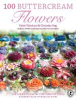 Valeriano, Valeri, Ong, Christina - 100 Buttercream Flowers: The Complete Step-by-Step Guide to Piping Flowers in Buttercream Icing - 9781446305744 - V9781446305744