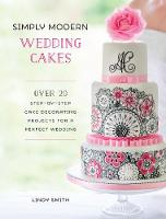 Smith, Lindy - Simply Modern Wedding Cakes - 9781446306017 - V9781446306017