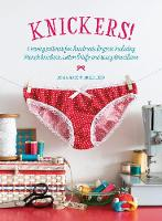 Adey, Delia - Knickers !: 6 Sewing Patterns for Handmade Lingerie including French knickers, cotton briefs and saucy Brazilians - 9781446306338 - V9781446306338