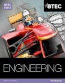 Clarke, Simon; Darbyshire, Alan; Goulden, Simon; Hallgarth, Christopher; Watkins, Neale - BTEC First in Engineering Student Book - 9781446902431 - V9781446902431