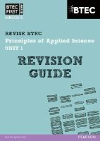 Stafford Brown Jennifer - BTEC First in Applied Science: Principles of Applied Science Unit 1 Revision Guide: Unit 1 - 9781446902776 - V9781446902776