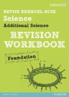 Johnson, Penny, Riddle, Damian, Roberts, Ian, Ellis, Peter - Revise Edexcel: Edexcel GCSE Additional Science Revision Workbook - Foundation - Book and ActiveBook (REVISE Edexcel Science) - 9781446904855 - V9781446904855