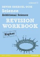 Johnson, Penny, Riddle, Damian, Roberts, Ian, Ellis, Peter - Revise Edexcel: Edexcel GCSE Additional Science Revision Workbook - Higher - Book and ActiveBook (REVISE Edexcel Science) - 9781446904879 - V9781446904879