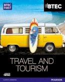 Aston, Rachael, Appleyard, Nicola, Dale, Ms Gillian, Jefferies, Mr Malcolm, Kerr MA, Andrew, King, Christine, Rock, Mr Tom, Spencer, Ms Carol - BTEC First in Travel & Tourism Student Book - 9781446906279 - V9781446906279