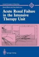 Bihari, David - Acute Renal Failure in the Intensive Therapy Unit (Current Concepts in Critical Care) - 9781447117520 - V9781447117520